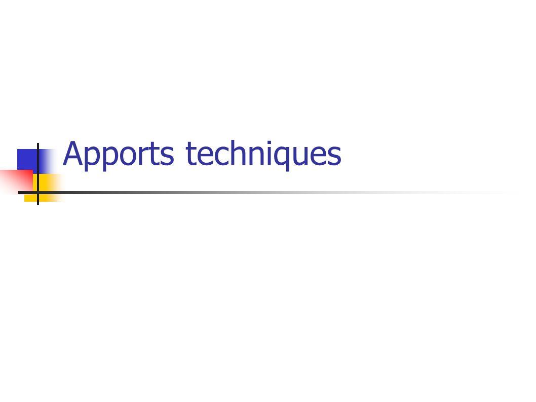 Apports techniques