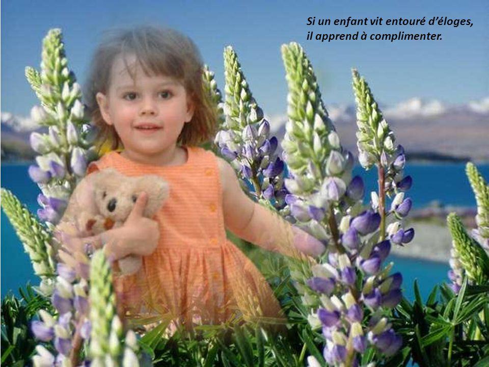 Si un enfant vit entouré d'encouragement, il apprend à agir.