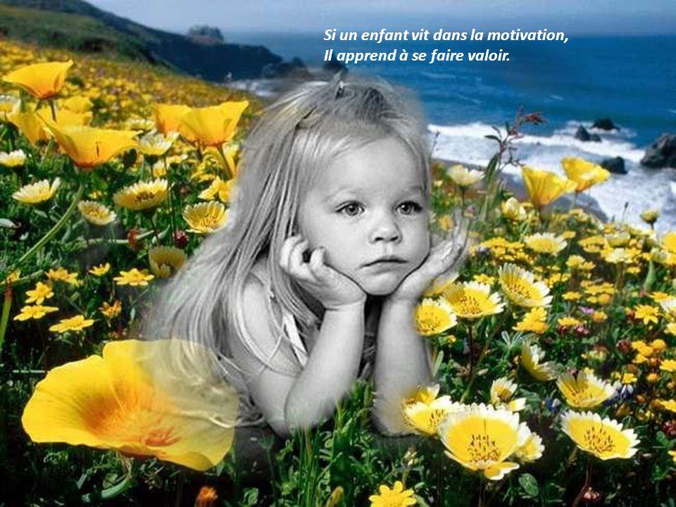 Si un enfant vit dans la tolérance, Il apprend à être patient