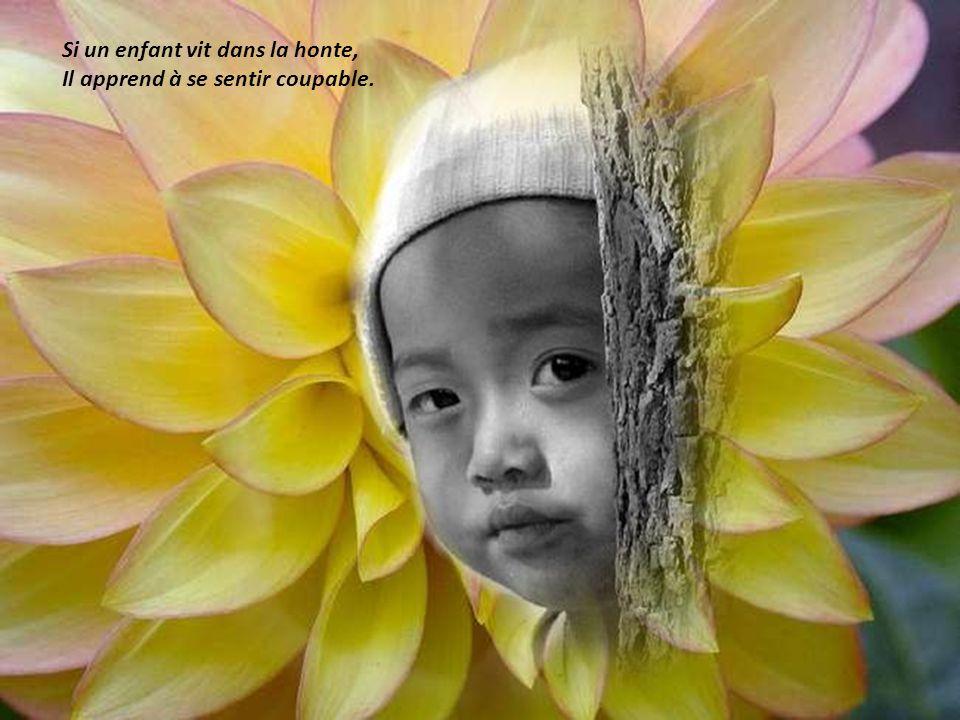 Si un enfant vit dans la honte, Il apprend à se sentir coupable.