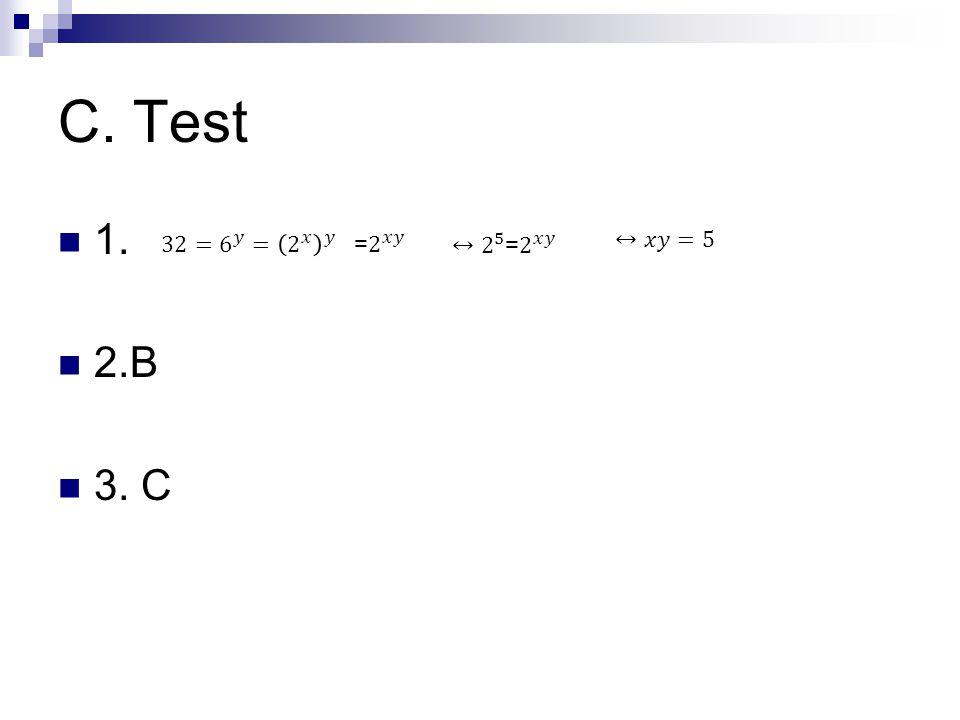 C. Test 1. 2.B 3. C