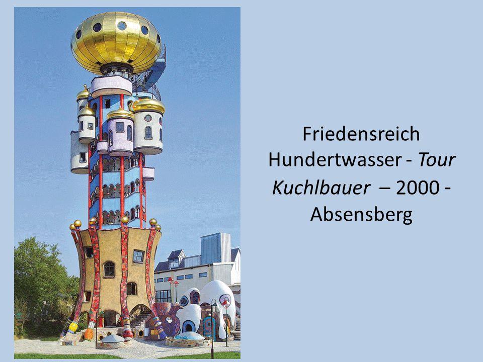Friedensreich Hundertwasser - Tour Kuchlbauer – 2000 - Absensberg