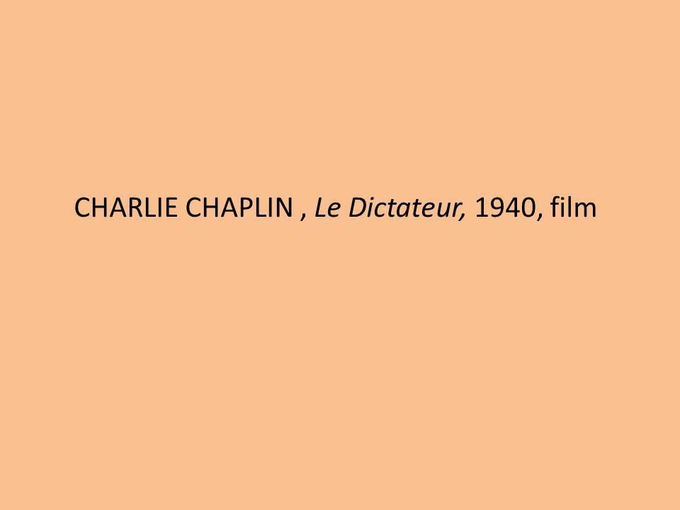 CHARLIE CHAPLIN, Le Dictateur, 1940, film