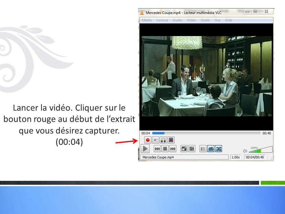 Lancer la vidéo. Cliquer sur le bouton rouge au début de l'extrait que vous désirez capturer. (00:04)
