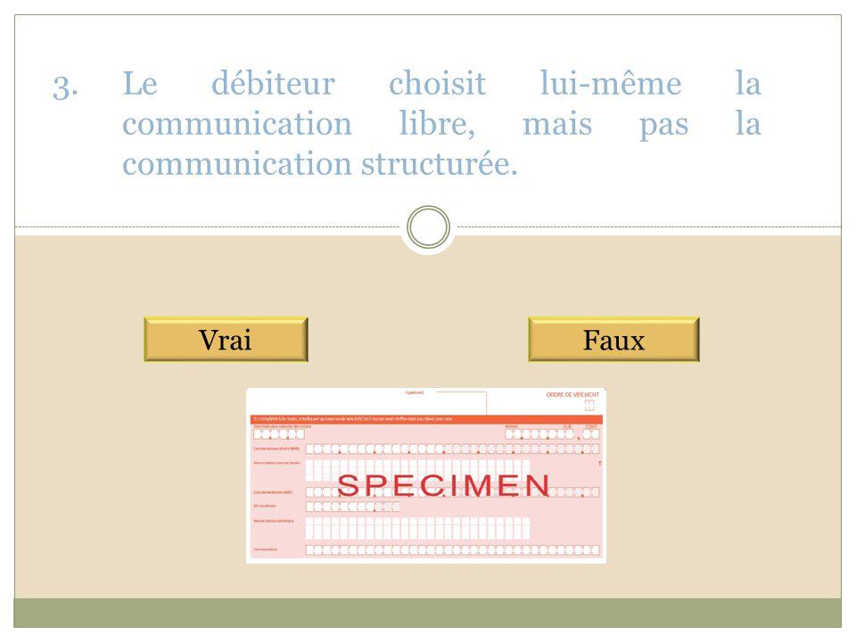 3.Le débiteur choisit lui-même la communication libre, mais pas la communication structurée.