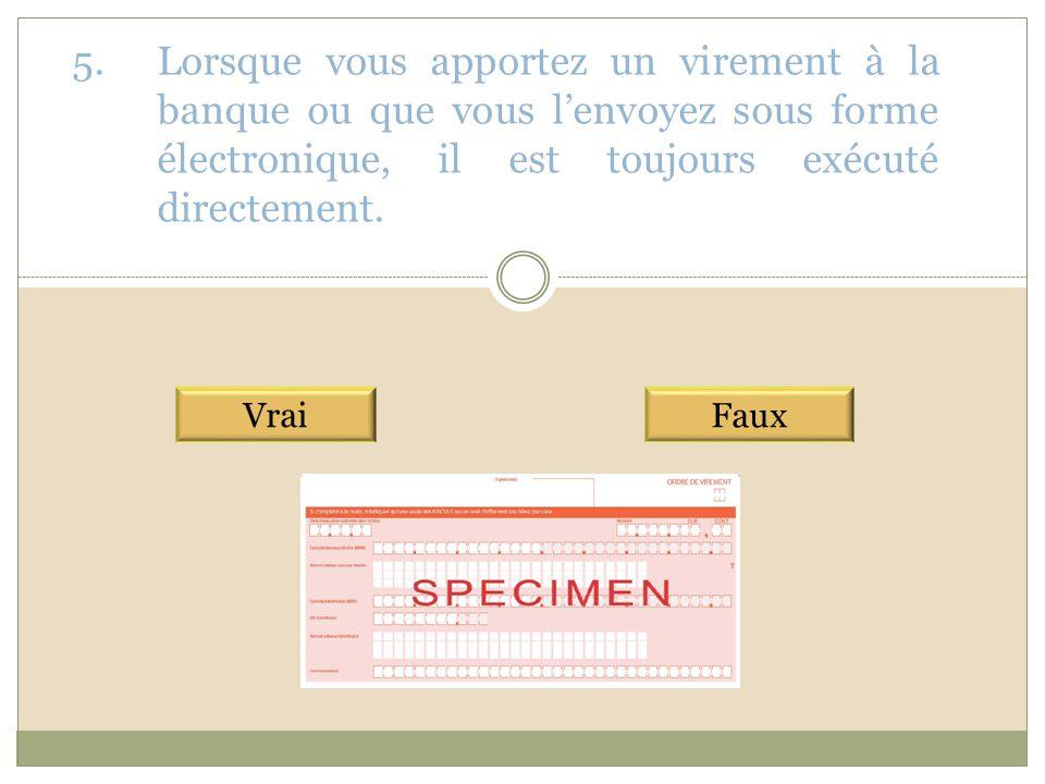 6.Le formulaire de virement permet de verser de l'argent à un bénéficiaire belge, mais ne permet pas de virer une somme sur un compte à l'étranger.