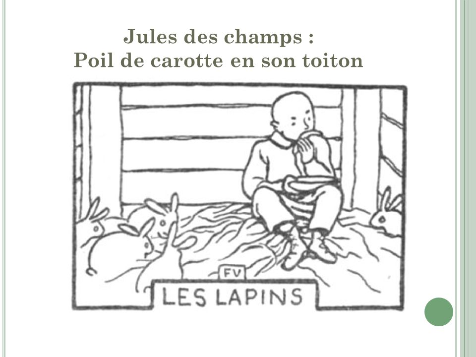Jules des champs : Poil de carotte en son toiton