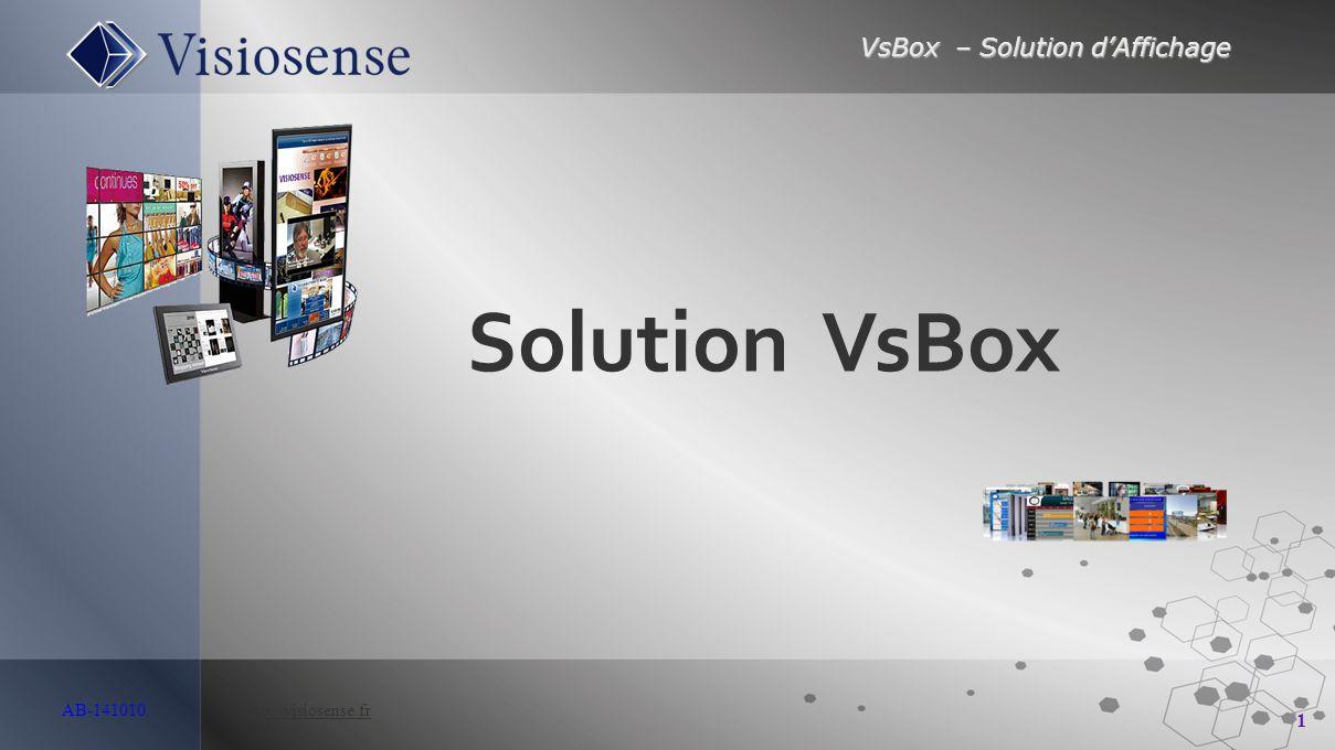 VsBox – Solution d'Affichage 1 AB-141010 http://visiosense.frhttp://visiosense.fr Solution VsBox