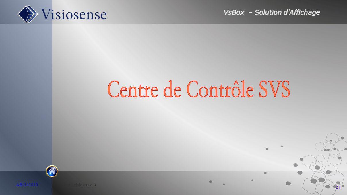 VsBox – Solution d'Affichage 21 AB-141010 http://visiosense.frhttp://visiosense.fr