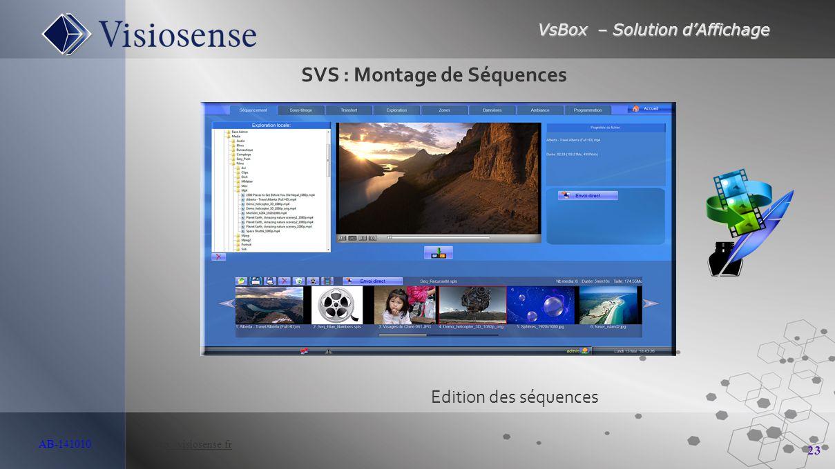 VsBox – Solution d'Affichage 23 AB-141010 http://visiosense.frhttp://visiosense.fr Edition des séquences SVS : Montage de Séquences