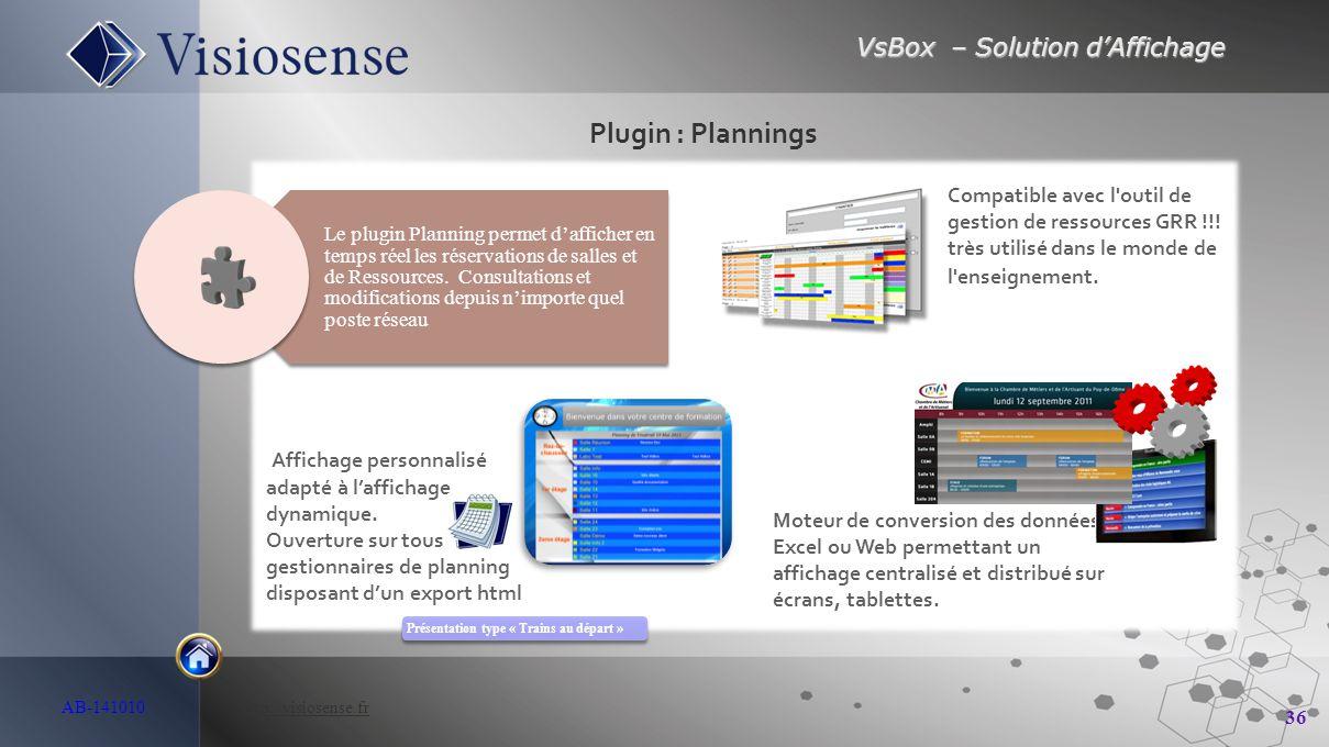 VsBox – Solution d'Affichage 36 AB-141010 http://visiosense.frhttp://visiosense.fr Plugin : Plannings Présentation type « Trains au départ » Le plugin
