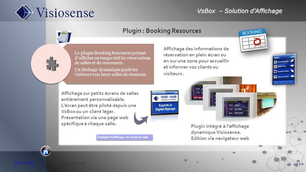 VsBox – Solution d'Affichage 37 AB-141010 http://visiosense.frhttp://visiosense.fr Plugin : Booking Resources Exemple d'affichage sur écran de salle L