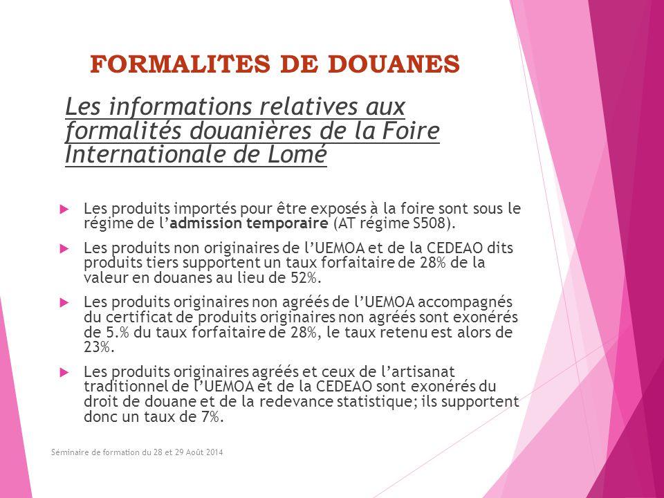 FORMALITES DE DOUANES Les informations relatives aux formalités douanières de la Foire Internationale de Lomé  Les produits importés pour être exposé