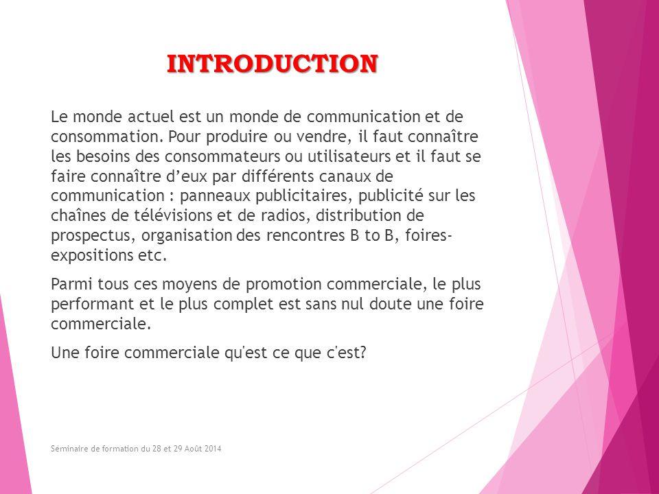 INTRODUCTION Le monde actuel est un monde de communication et de consommation. Pour produire ou vendre, il faut connaître les besoins des consommateur