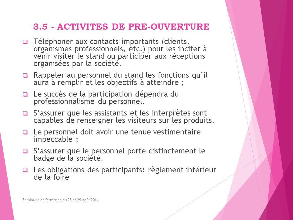3.5 - ACTIVITES DE PRE-OUVERTURE  Téléphoner aux contacts importants (clients, organismes professionnels, etc.) pour les inciter à venir visiter le s