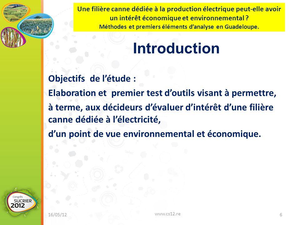 Introduction Objectifs de l'étude : Elaboration et premier test d'outils visant à permettre, à terme, aux décideurs d'évaluer d'intérêt d'une filière