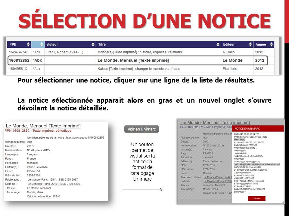 SÉLECTION D'UNE NOTICE Pour sélectionner une notice, cliquer sur une ligne de la liste de résultats.
