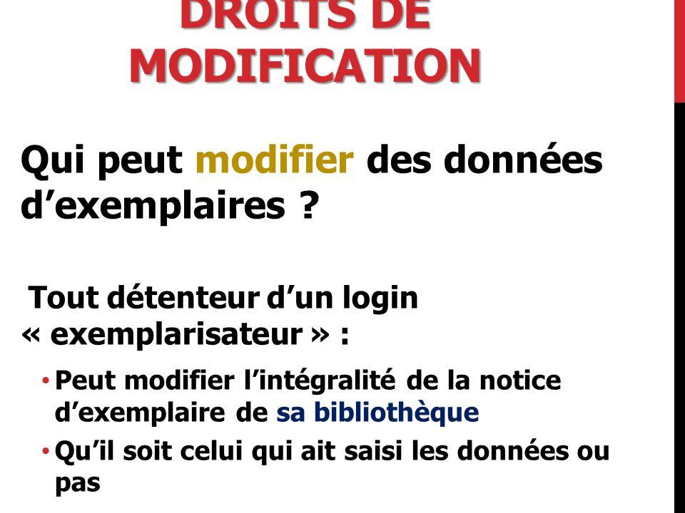 DROITS DE MODIFICATION Qui peut modifier des données d'exemplaires .
