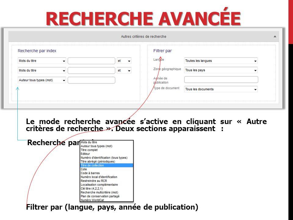 RECHERCHE AVANCÉE Le mode recherche avancée s'active en cliquant sur « Autre critères de recherche ».