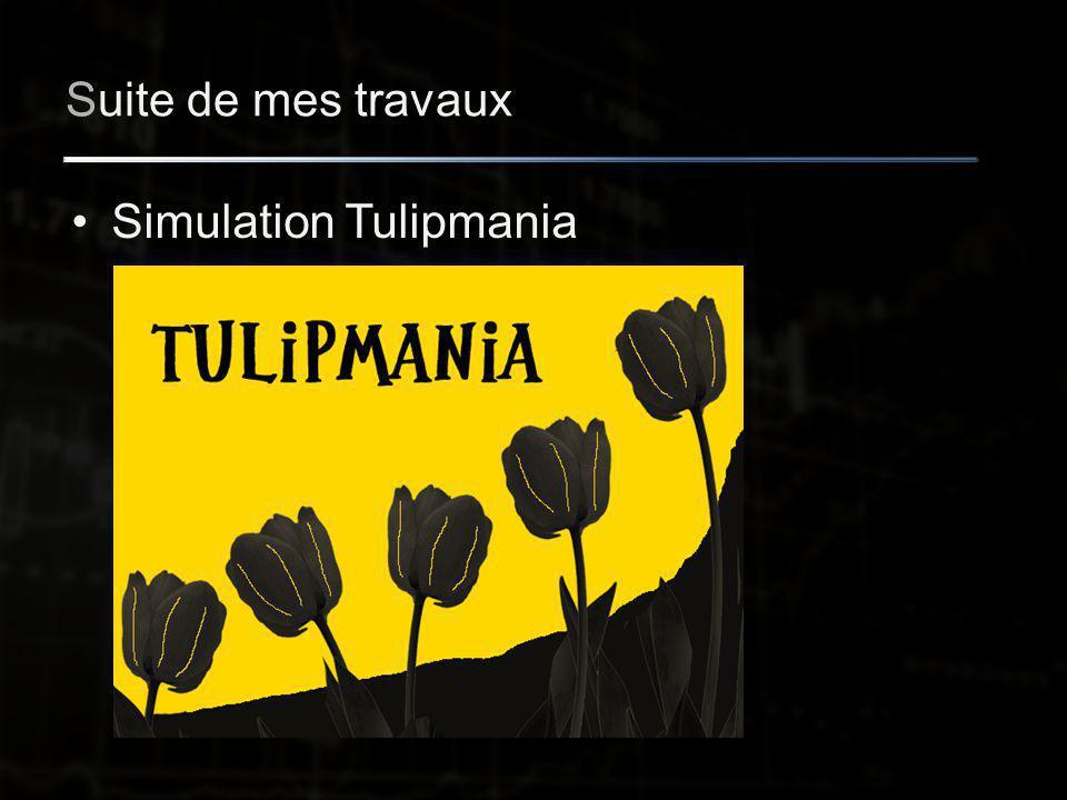 Suite de mes travaux Simulation Tulipmania