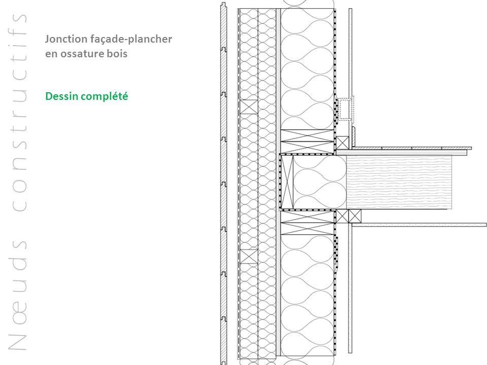 N œ u d s c o n s t r u c t i f s Jonction façade-plancher en ossature bois Dessin complété
