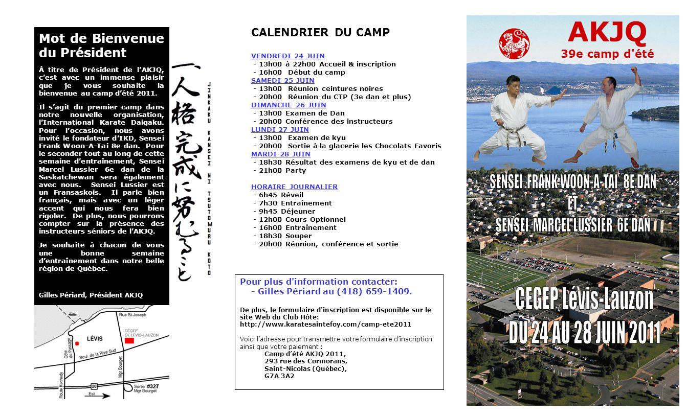 AKJQ 39e camp d été Mot de Bienvenue du Président À titre de Président de l'AKJQ, c'est avec un immense plaisir que je vous souhaite la bienvenue au camp d'été 2011.