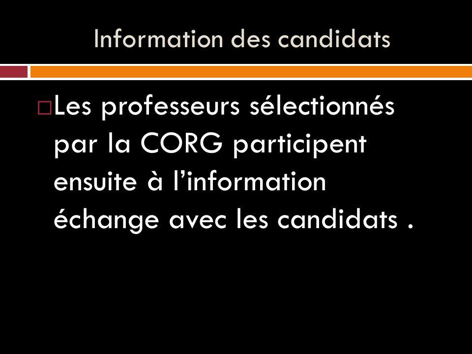 Information des candidats  Les professeurs sélectionnés par la CORG participent ensuite à l'information échange avec les candidats.