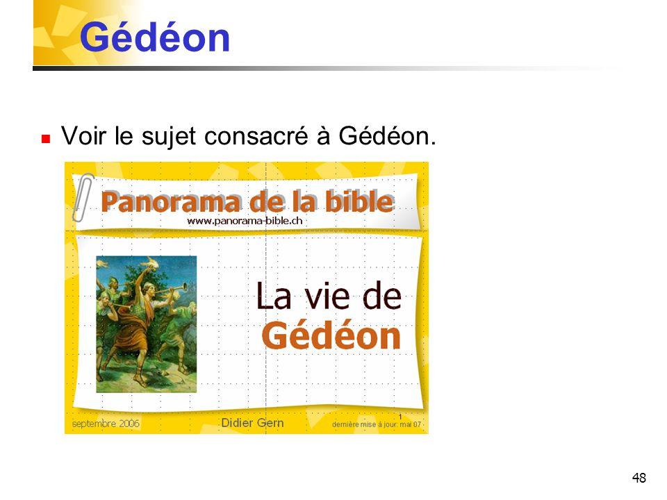 48 Gédéon Voir le sujet consacré à Gédéon.