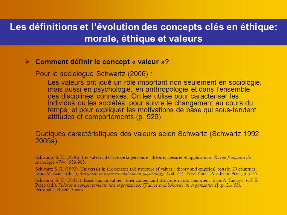  Comment définir le concept « valeur »? Pour le sociologue Schwartz (2006) : Les valeurs ont joué un rôle important non seulement en sociologie, mais