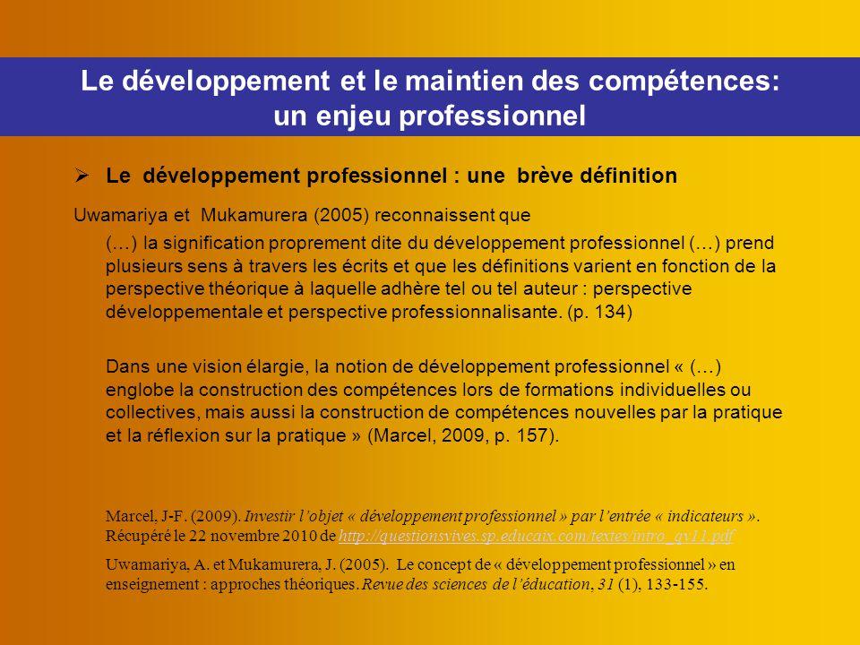 Le développement et le maintien des compétences: un enjeu professionnel  Le développement professionnel : une brève définition Uwamariya et Mukamurer
