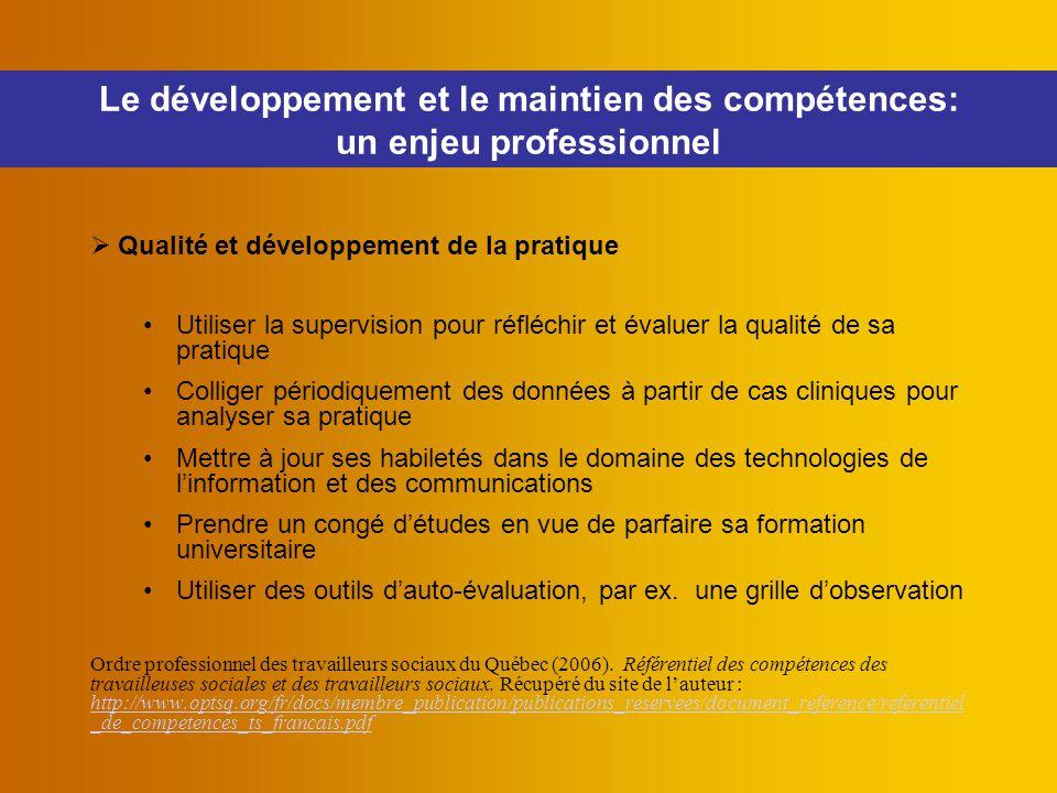  Qualité et développement de la pratique Utiliser la supervision pour réfléchir et évaluer la qualité de sa pratique Colliger périodiquement des donn