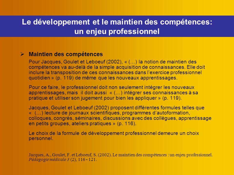  Maintien des compétences Pour Jacques, Goulet et Leboeuf (2002), « (…) la notion de maintien des compétences va au-delà de la simple acquisition de