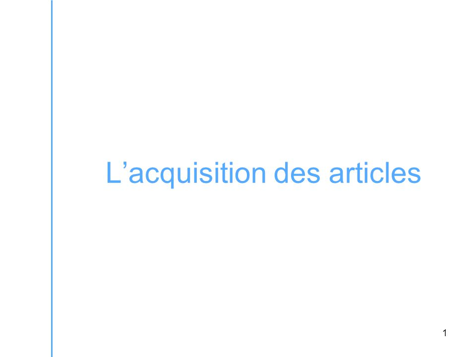 1 L'acquisition des articles