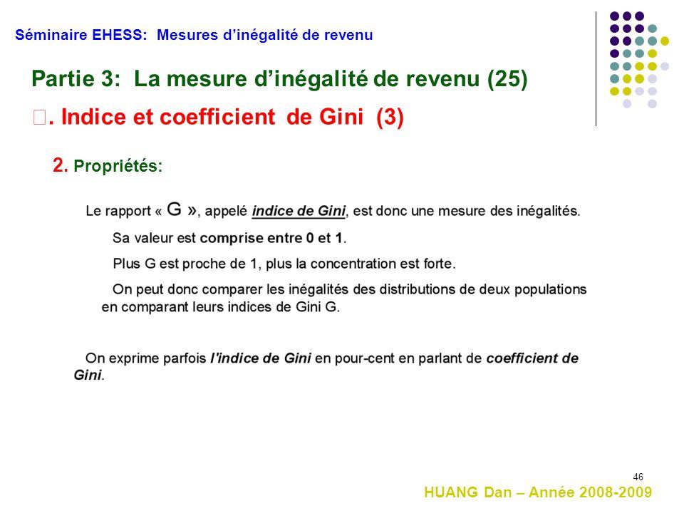 46 Séminaire EHESS: Mesures d'inégalité de revenu Partie 3: La mesure d'inégalité de revenu (25) Ⅱ. Indice et coefficient de Gini (3) 2. Propriétés: H