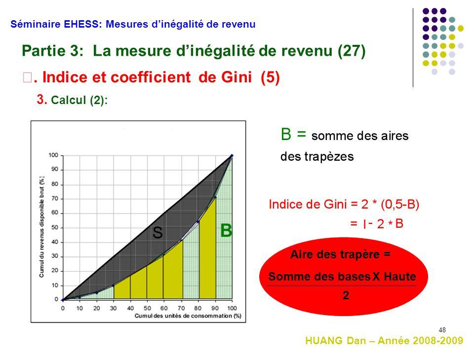48 Séminaire EHESS: Mesures d'inégalité de revenu Partie 3: La mesure d'inégalité de revenu (27) Ⅱ. Indice et coefficient de Gini (5) 3. Calcul (2): H