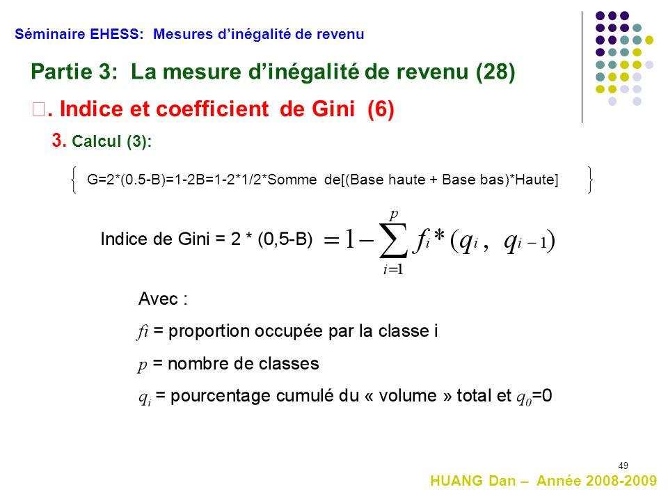 49 Séminaire EHESS: Mesures d'inégalité de revenu Partie 3: La mesure d'inégalité de revenu (28) Ⅱ. Indice et coefficient de Gini (6) 3. Calcul (3): G
