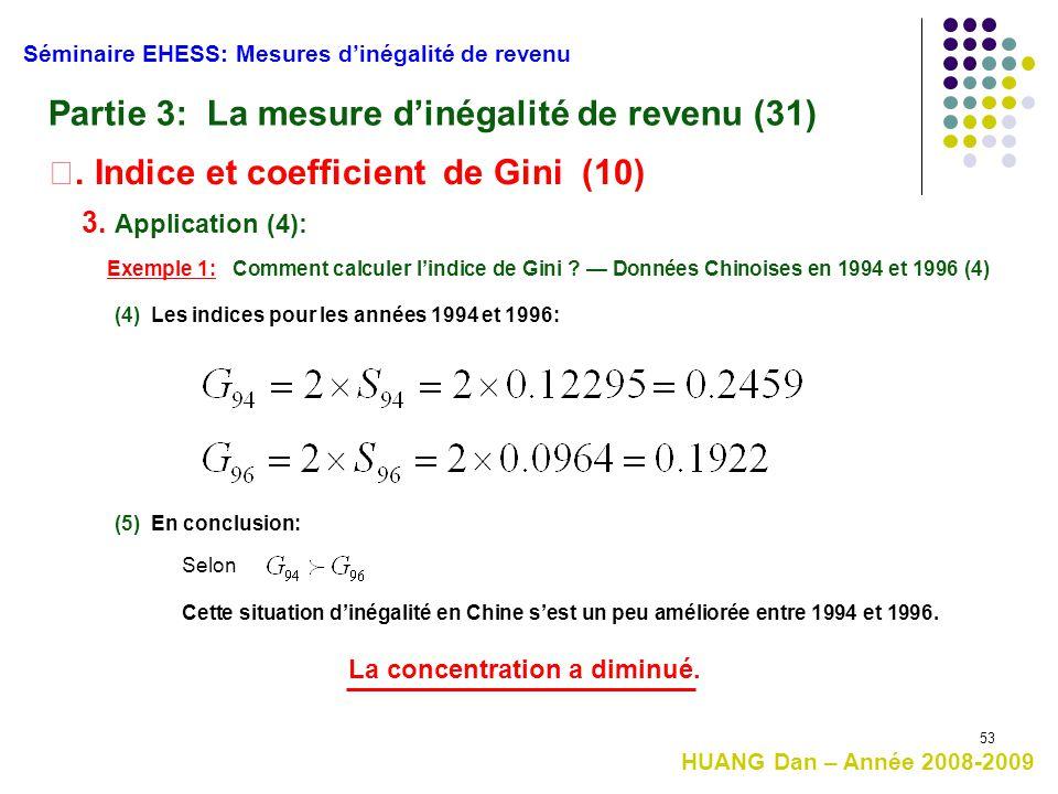 53 HUANG Dan – Année 2008-2009 Séminaire EHESS: Mesures d'inégalité de revenu Partie 3: La mesure d'inégalité de revenu (31) Ⅱ. Indice et coefficient