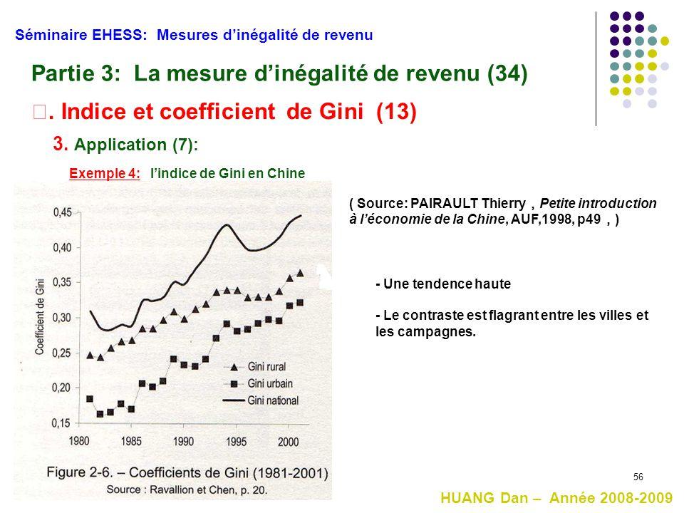56 Séminaire EHESS: Mesures d'inégalité de revenu Partie 3: La mesure d'inégalité de revenu (34) Ⅱ. Indice et coefficient de Gini (13) 3. Application