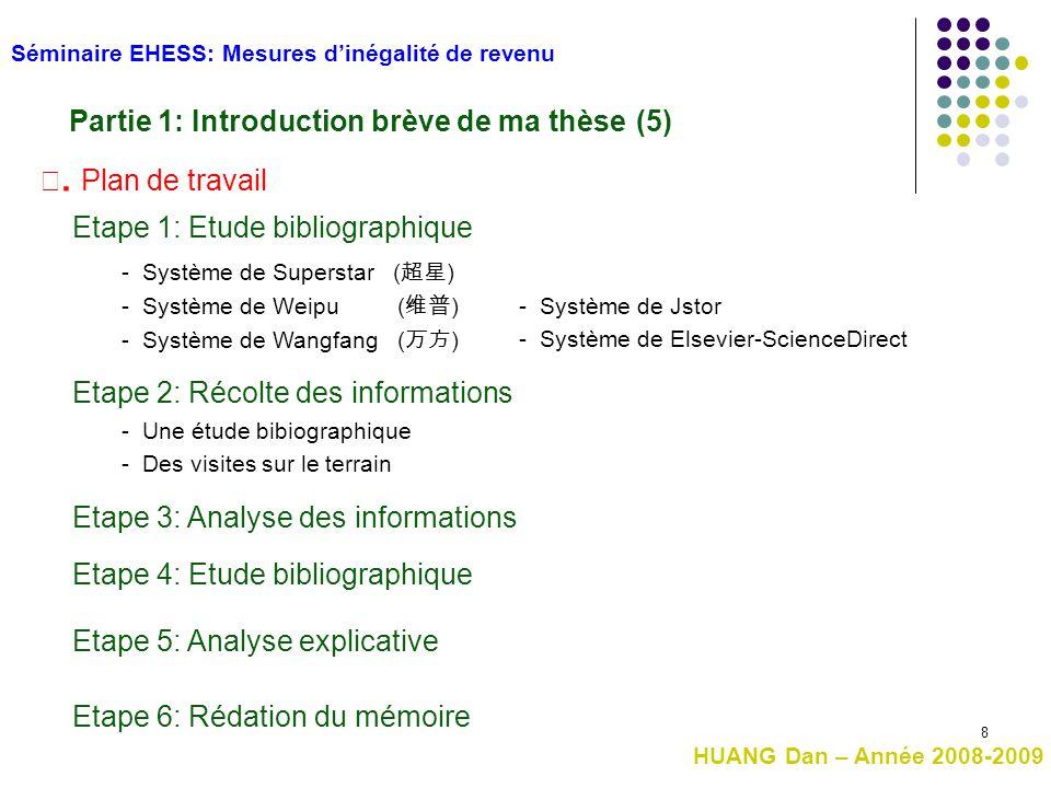 8 Ⅳ. Plan de travail Séminaire EHESS: Mesures d'inégalité de revenu Partie 1: Introduction brève de ma thèse (5) Etape 2: Récolte des informations Eta