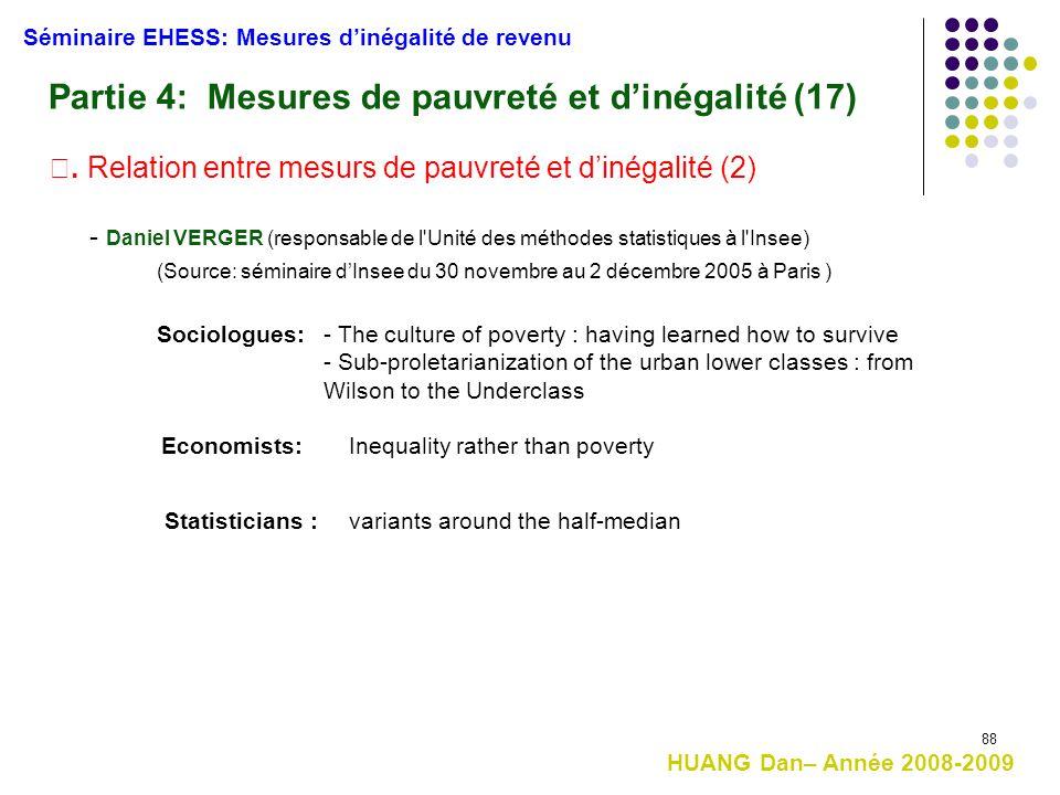 88 HUANG Dan– Année 2008-2009 Séminaire EHESS: Mesures d'inégalité de revenu Partie 4: Mesures de pauvreté et d'inégalité (17) Ⅱ. Relation entre mesur