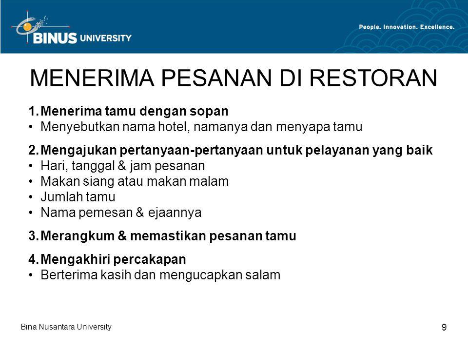 Bina Nusantara University 10 DIALOGUE 2 Réception: Restaurant de l'Hôtel de la Paix, bonjour.