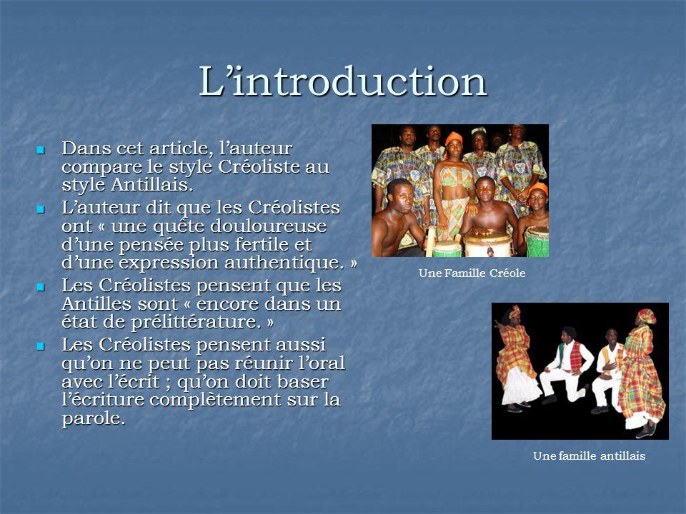 L'introduction Dans cet article, l'auteur compare le style Créoliste au style Antillais. Dans cet article, l'auteur compare le style Créoliste au styl