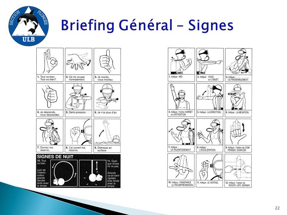 Briefing Général – Signes 22