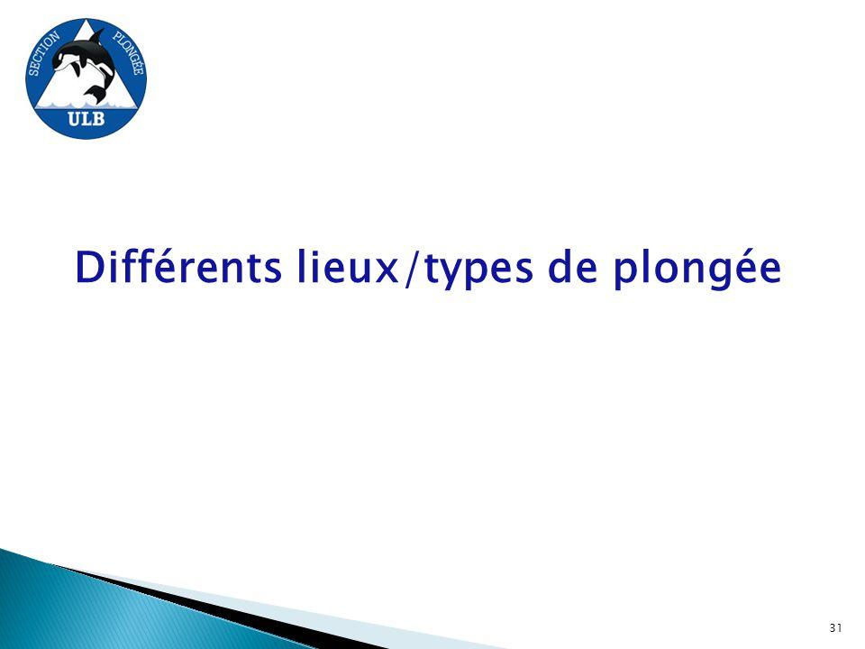Différents lieux/types de plongée 31