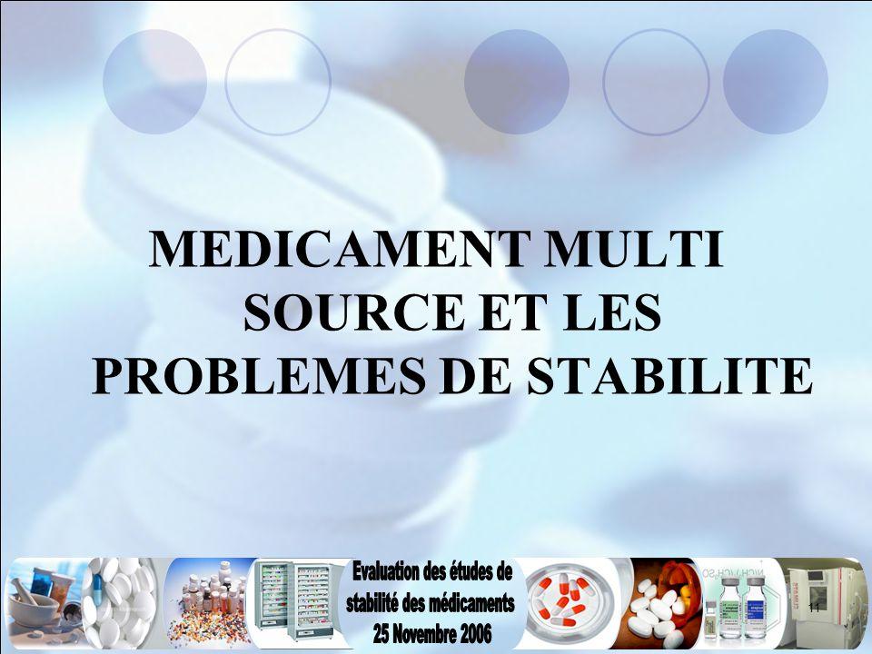 11 MEDICAMENT MULTI SOURCE ET LES PROBLEMES DE STABILITE