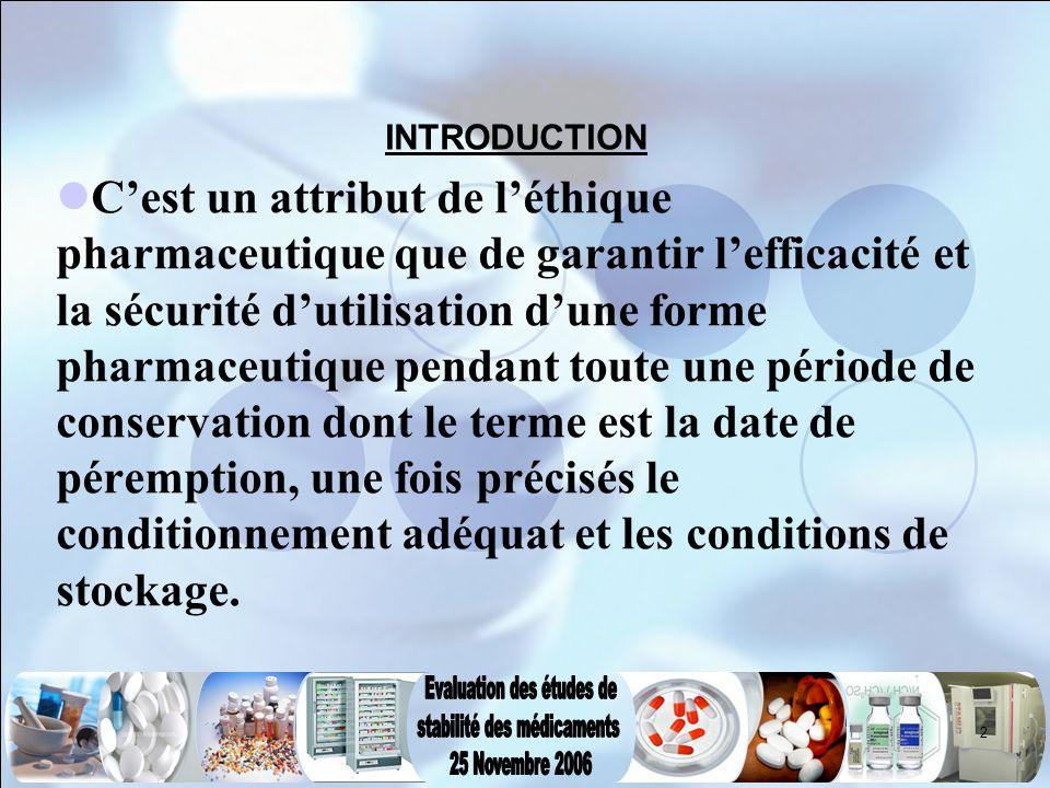 2 C'est un attribut de l'éthique pharmaceutique que de garantir l'efficacité et la sécurité d'utilisation d'une forme pharmaceutique pendant toute une