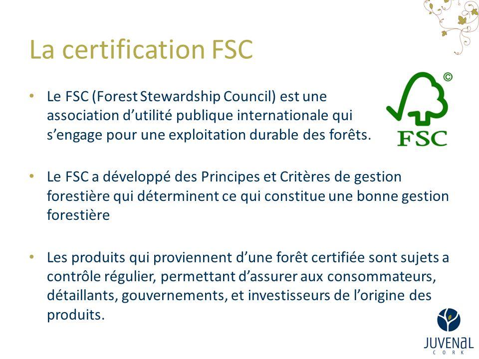La certification FSC Le FSC (Forest Stewardship Council) est une association d'utilité publique internationale qui s'engage pour une exploitation durable des forêts.