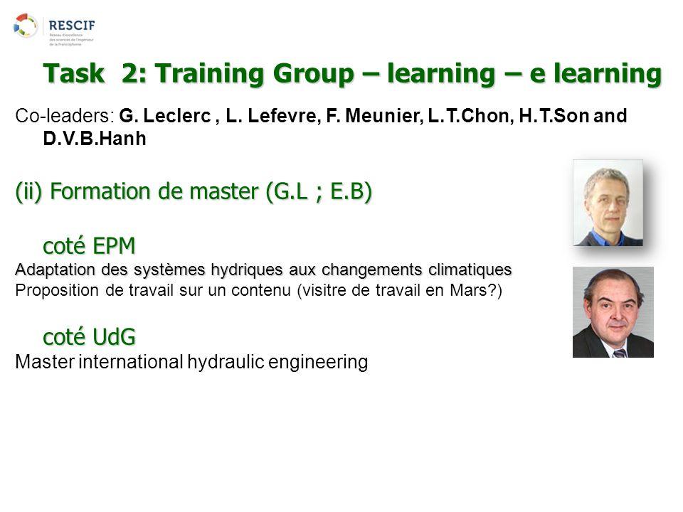 Co-leaders: G. Leclerc, L. Lefevre, F. Meunier, L.T.Chon, H.T.Son and D.V.B.Hanh (ii) Formation de master (G.L ; E.B) coté EPM Adaptation des systèmes