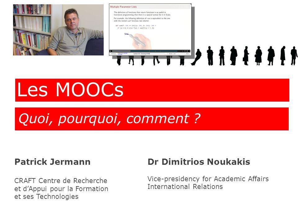 Les MOOCs Séance chefs de projet RESCIF Patrick Jermann CRAFT Centre de Recherche et d'Appui pour la Formation et ses Technologies Quoi, pourquoi, com