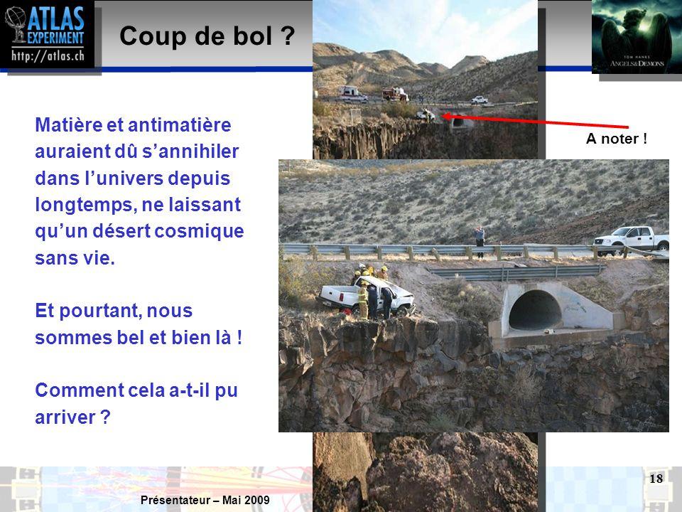Présentateur – Mai 2009 18 Coup de bol .